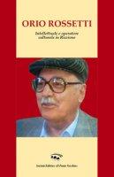 Orio Rossetti. Intellettuale e operatore culturale in Riccione