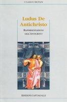 Ludus de Antichristo. La rappresentazione dell'Anticristo - Anonimo