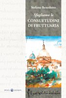 Sfogliamo le Consuetudini di Fruttuaria - Stefano A. Benedetto