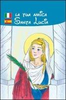 La tua amica santa Lucia - Scarpa Renzo, Pascali Elvira