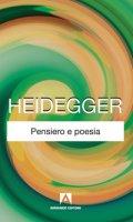 Pensiero e poesia - Heidegger Martin