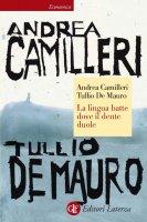La lingua batte dove il dente duole - Andrea Camilleri, Tullio De Mauro