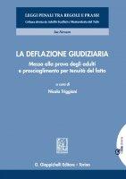 La deflazione giudiziaria - Alessandro Diddi,  Pulito Lorenzo, Caterina Scaccianoce