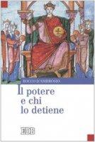 Il potere e chi lo detiene - D'Ambrosio Rocco