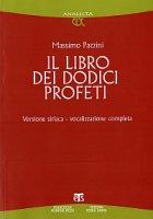Libro dei dodici profeti. Versione siriaca - vocalizzazione completa (Il) - Massimo Pazzini