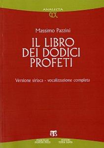 Copertina di 'Libro dei dodici profeti. Versione siriaca - vocalizzazione completa (Il)'