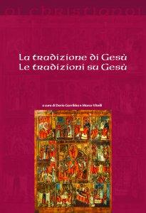 Copertina di 'La tradizione di Gesù, le tradizioni su Gesù'