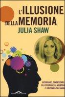 L' illusione della memoria - Shaw Julia