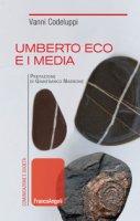 Umberto Eco e i media - Codeluppi Vanni