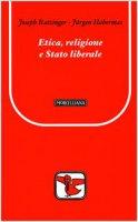 Etica, religione e stato liberale - Benedetto XVI (Joseph Ratzinger), Habermas Jürgen