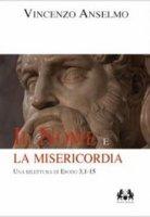 Il nome e la misericordia - Vincenzo Anselmo