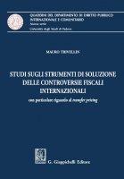 Studio sugli strumenti  di soluzione delle controversie fiscali internazionali - Mauro Trivellin