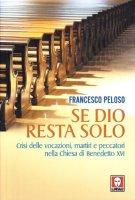 Se Dio resta solo - Peloso Francesco