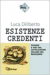 Copertina di 'Esistenze credenti. Vicende e voci dal cattolicesimo italiano del Novecento'