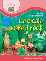 La cicala suona il rock - Degl'Innocenti Fulvia