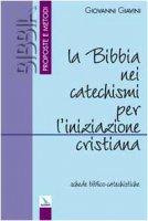 La bibbia nei Catechismi per l'iniziazione cristiana. Schede biblico-catechistiche - Giavini Giovanni