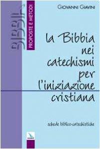 Copertina di 'La bibbia nei Catechismi per l'iniziazione cristiana. Schede biblico-catechistiche'