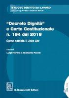 Decreto Dignità e Corte Costituzionale n. 194 del 2018 - Luigi Fiorillo, Adalberto Perulli