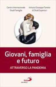 Copertina di 'Giovani famiglia e futuro attraverso la pandemia'