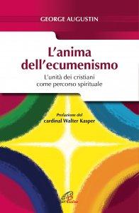 Copertina di 'L'anima dell'ecumenismo'