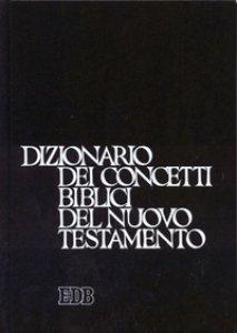 Copertina di 'Dizionario dei concetti biblici del Nuovo Testamento'