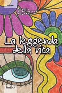 Copertina di 'La leggenda della vita'