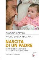 Nascita di un padre - Giorgio Bertini, Paolo Dalla Vecchia