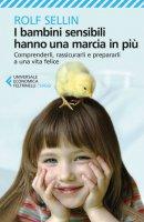 I bambini sensibili hanno una marcia in più - Rolf Sellin