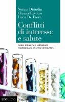 Conflitti di interesse e salute - Nerina Dirindin, Chiara Rivoiro, Luca De Fiore