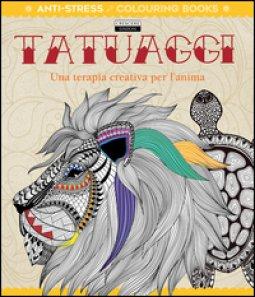 Copertina di 'Tatuaggi. Una terapia creativa per l'anima. Antistress'