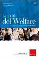 La qualità del welfare. Voci di studiosi, operatori, utenti e familiari esperti. Con DVD - Donati Pierpaolo, Folgheraiter Fabio