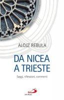 Da Nicea a Trieste - Rebula Alojz