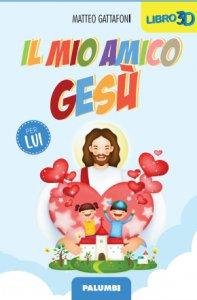 Copertina di 'Il mio amico Gesù - PER LUI'