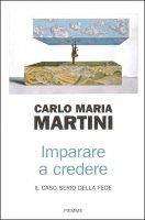 Imparare a credere - Carlo Maria Martini