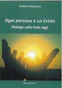 Copertina di 'Ogni persona è un Cristo. Dialogo sulla fede oggi'