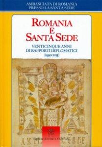 Copertina di 'Romania e Santa Sede. Venticinque anni di rapporti diplomatici (1990-2015)'