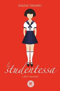 Copertina di 'La studentessa e altri racconti'