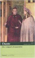 De vulgari eloquentia. Testo latino a fronte - Alighieri Dante