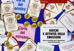 Copertina di 'Giochi e attività sulle emozioni. Nuovi materiali per l'educazione razionale-emotiva. Con gadget'