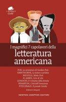 I magnifici 7 capolavori della letteratura americana: Il richiamo della foresta-Moby Dick-Gordon Pym-Giro di vite-Il grande Gatsby..