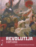 Revolutija. Da Chagall a Malevich, da Repin a Kandinsky. Capolavori dal Museo di Stato Russo, San Pietroburgo. Ediz. a colori
