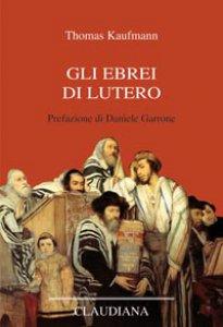 Copertina di 'Gli Ebrei di Lutero'