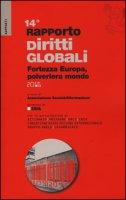 Rapporto sui diritti globali 2016. Fortezza Europa, polveriera del mondo