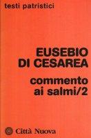 Commento ai Salmi [vol_2] - Eusebio di Cesarea