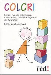 Copertina di 'Colori. Come l'uso del colore rivela i sentimenti, i desideri, le paure dei bambini'