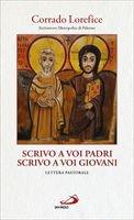 Scrivo a voi padri, scrivo a voi giovani (1Gv 2,13) - Corrado Lorefice