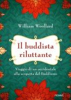 Il buddista riluttante - William Woollard