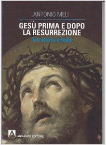 Copertina di 'Gesù prima e dopo la resurrezione'