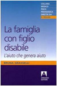 Copertina di 'La famiglia con figlio disabile. L'aiuto che genera aiuto'