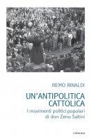 Un'antipolitica cattolica - Remo Rinaldi
